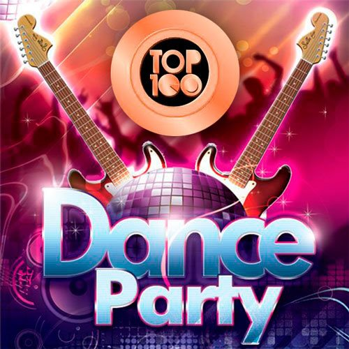 VA - Top 100 Dance Party (2017) MP3